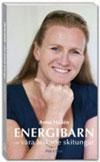 Energibarn - våra älskade skitungar, Anna Hallén